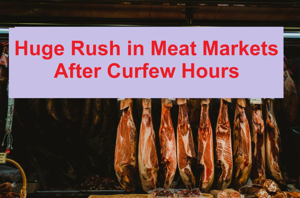 Huge Rush in Meat Markets